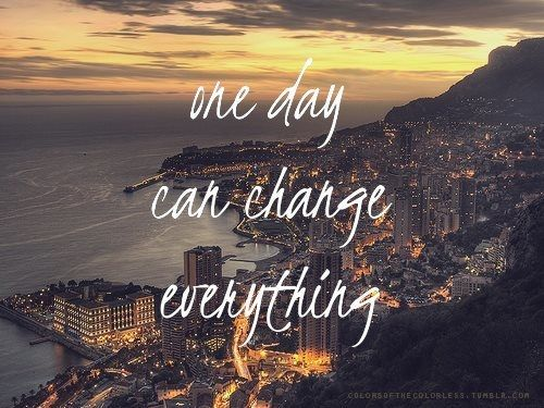 One day can change everything quotes city day lights life change