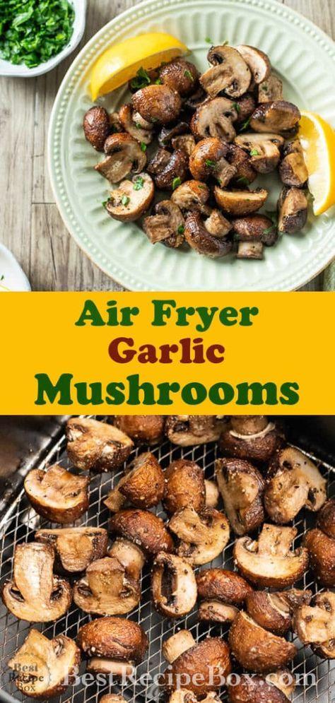 Air Fryer Mushrooms Recipe with Garlic and Lemon | Best Recipe Box