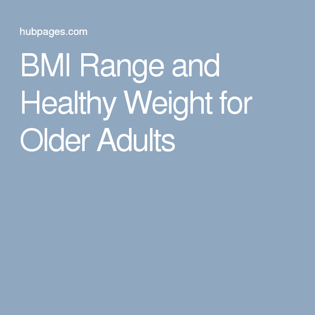 Bmi Range And Healthy Weight For Older Adults  Healthy Weight