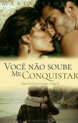 Voce Nao Soube Me Conquistar Concluido Livros De Romance