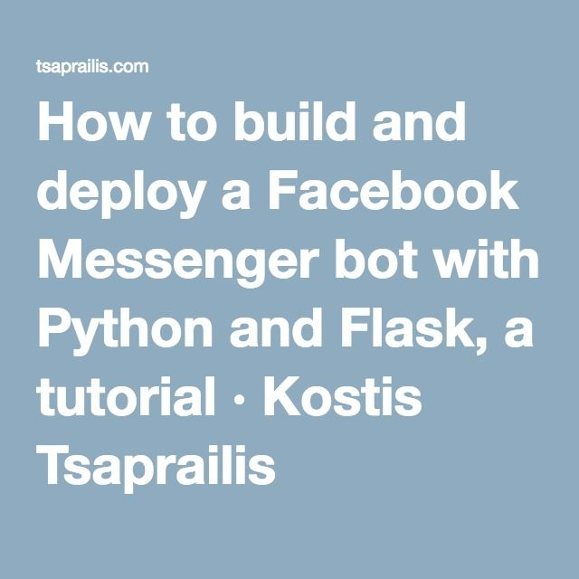 How to build and deploy a Facebook Messenger bot with Python