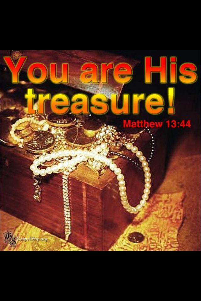 You are his treasure