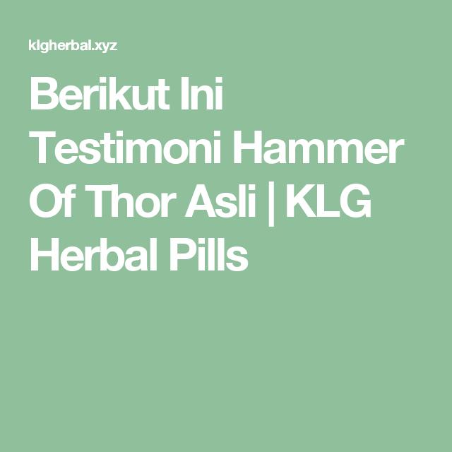 berikut ini testimoni hammer of thor asli klg herbal pills