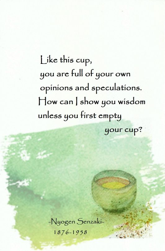 Empty Your Cup | Zen quotes, Spiritual words, Wisdom quotes