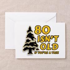 80 Isnt Old Birthday Greeting Card
