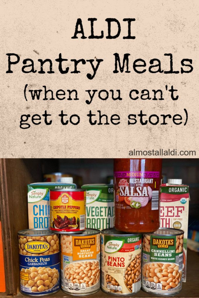 Aldi Pantry Meals When You Can T Get To The Store In 2020 Food