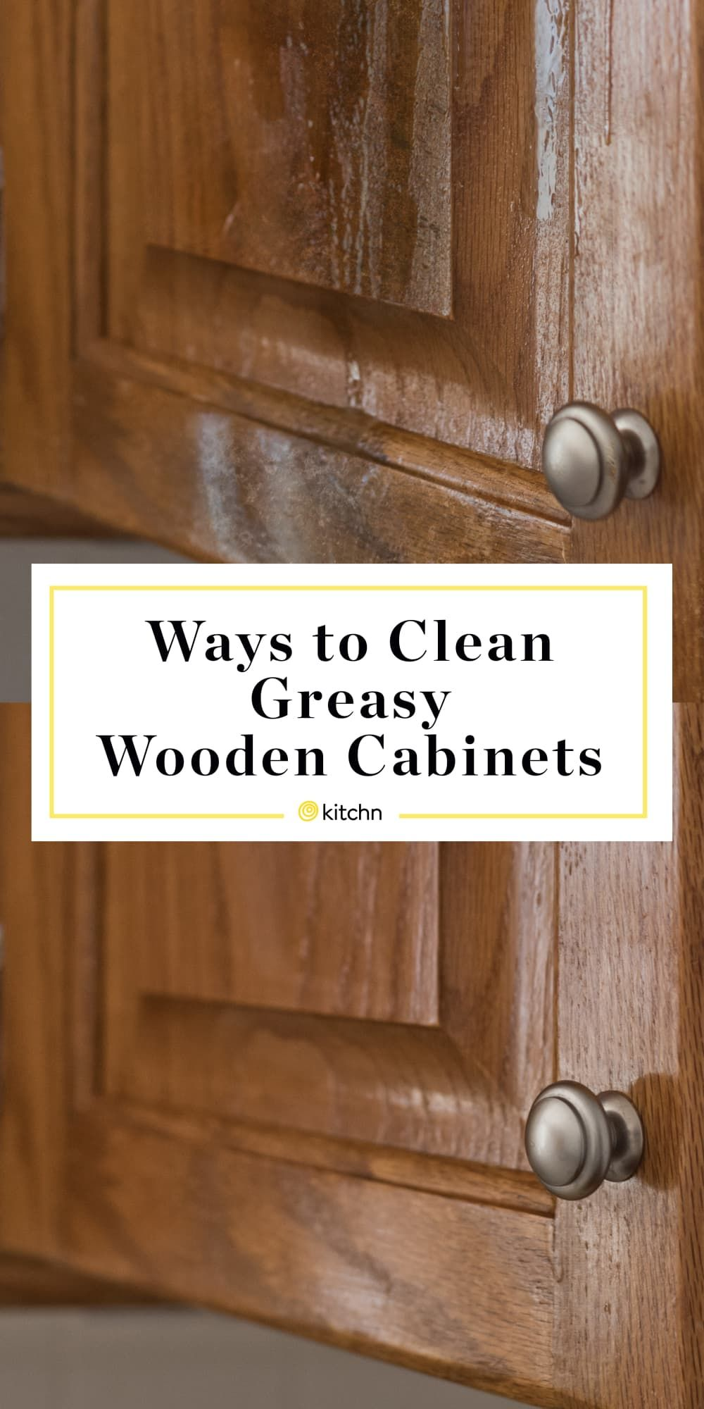 7 No Fail Ways To Clean Greasy Kitchen Cabinets Clean Kitchen