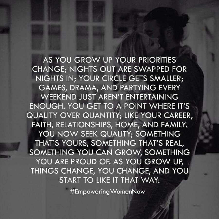 As You Grow Up Your Priorities Change Priorities Quotes Be Yourself Quotes Quotes To Live By