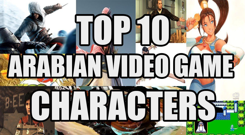 Top 10 Arabian Video Game characters Top 10 video games