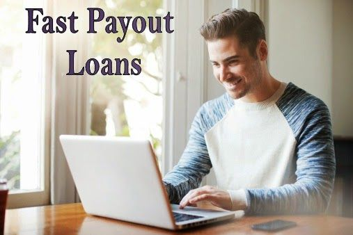 Vital Steps That Help In Picking Fast Payout Loans In A Hassle Free Way!