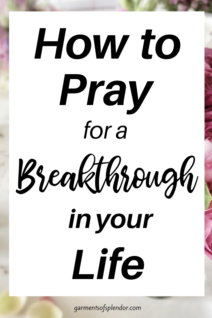 How to Pray for a Breakthrough