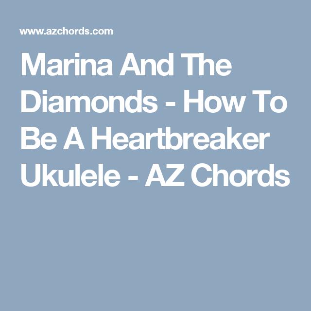 Marina And The Diamonds How To Be A Heartbreaker Ukulele Az