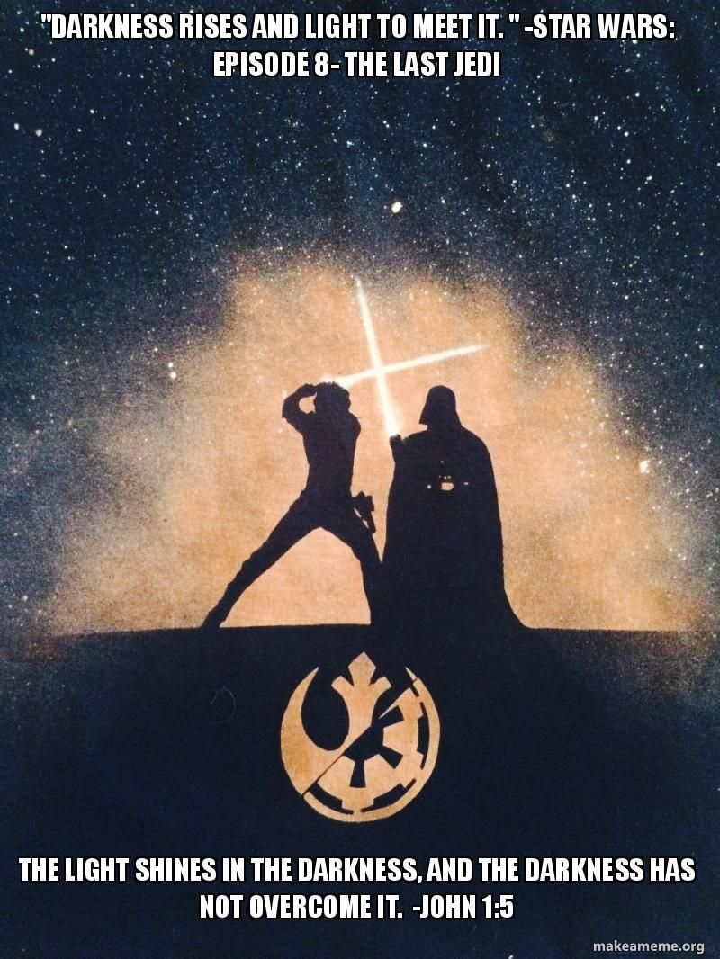 Darkness Rises And Light To Meet It Star Wars Episode 8 The