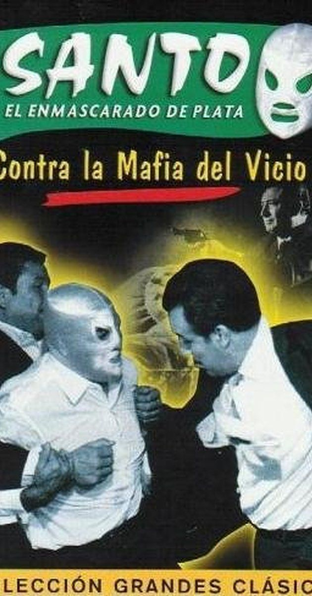Directed by Federico Curiel.  With Santo, Elsa Cárdenas, Patricia Ferrer, Dagoberto Rodríguez. SANTO CONTRA LA MAFIA DEL VICIO (Santo vs. the Vice Mafia) has the Masked Mexican wrestling legend battling a dangerous mob that has targeted various Mexican chemical plants for sabotage.