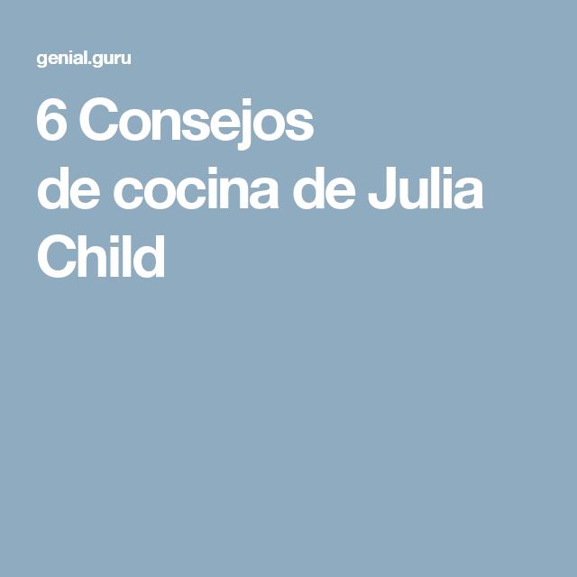 6Consejos decocina deJulia Child