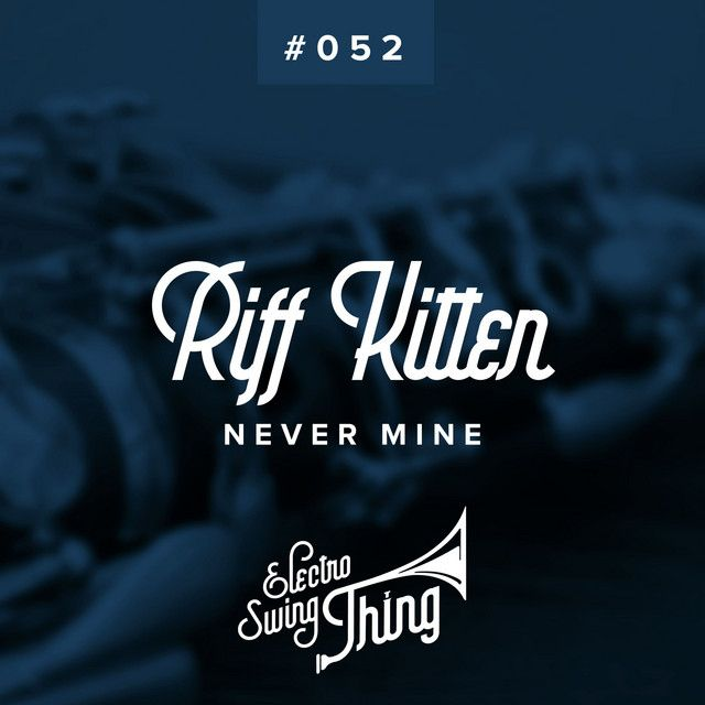 Throw yourself into the #ElectroSwingmusic 'Never Mine' performed by #RiffKitten on #Spotify. #NeoSwing #Jazz #ElectroSwingThingRecords #DarkSwing