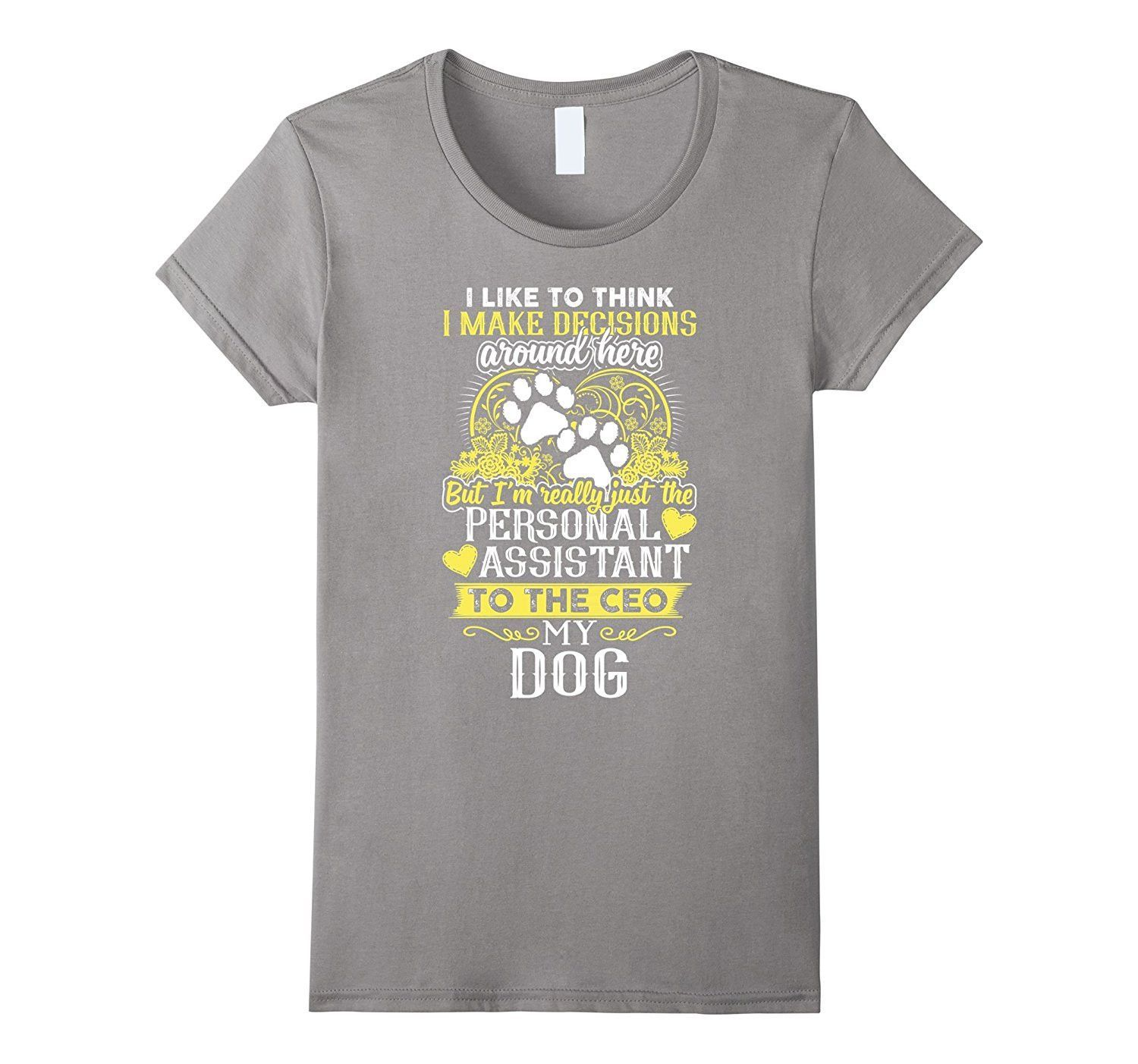 Dog lover T-Shirt - Personal Assistant to theCEO my Dog