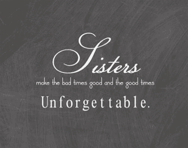 20 Relatable Quotes Memes About Sisters That Will Make You Glad You Have One Big Sister Quotes Sister Quotes Funny Sisters Quotes