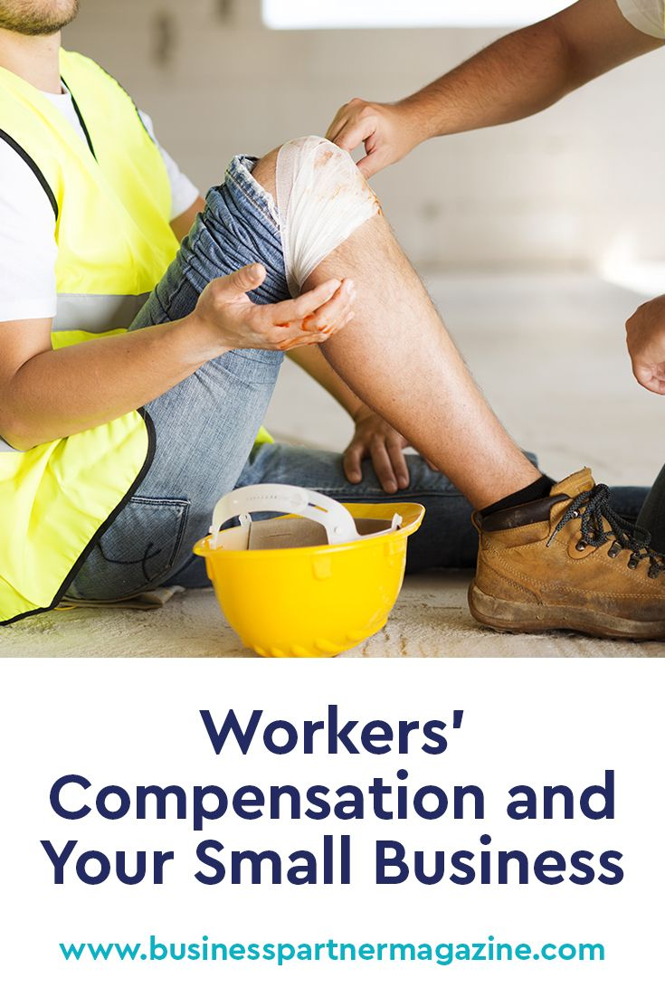 Workers' Compensation and Your Small Business What to Do