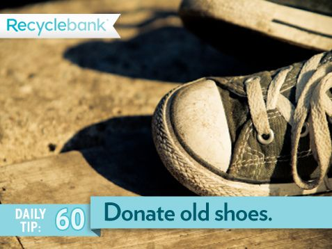 Donate old shoes instead of tossing them.