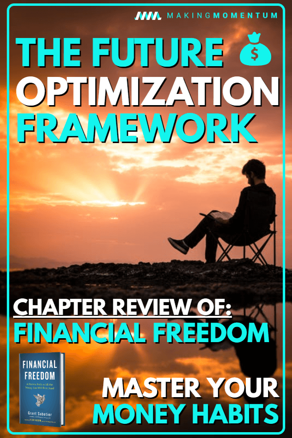 The Future Optimization Framework Financial Freedom Book Review Chapter 13 Personal Finance Personal Finance Books Finance