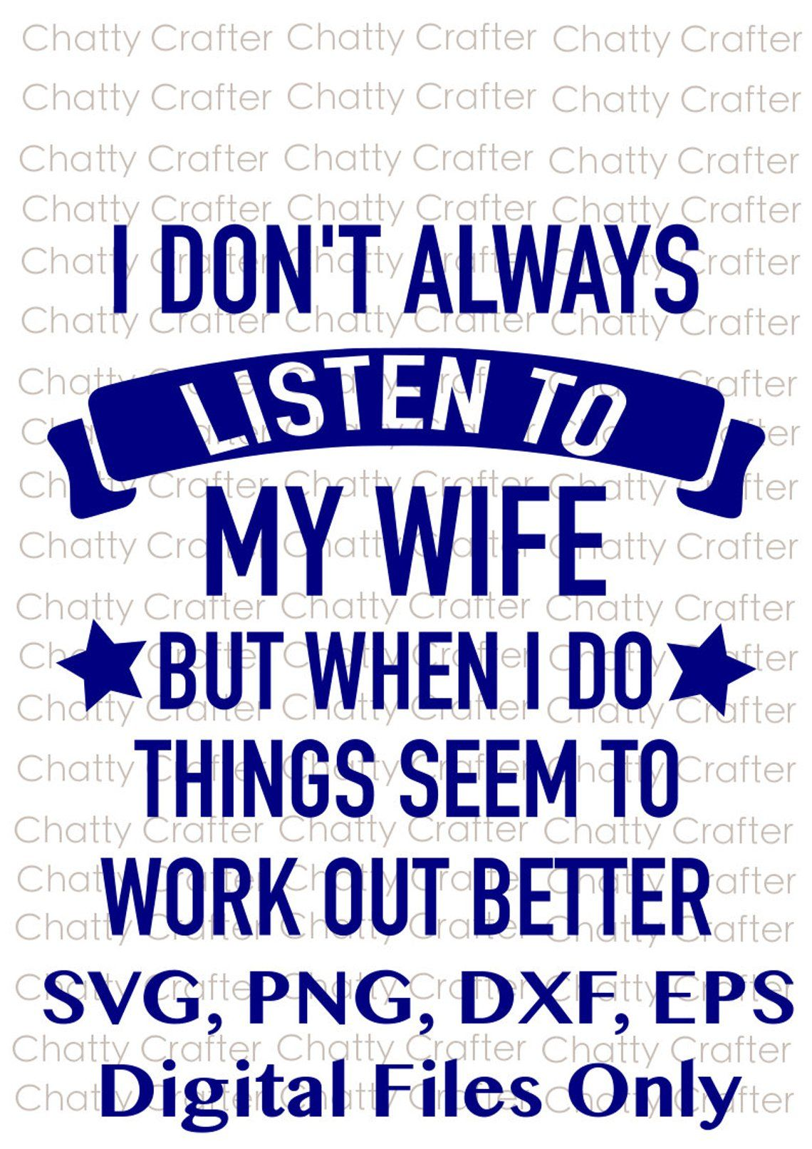 I don't always listen to my wife. But when I do things ...