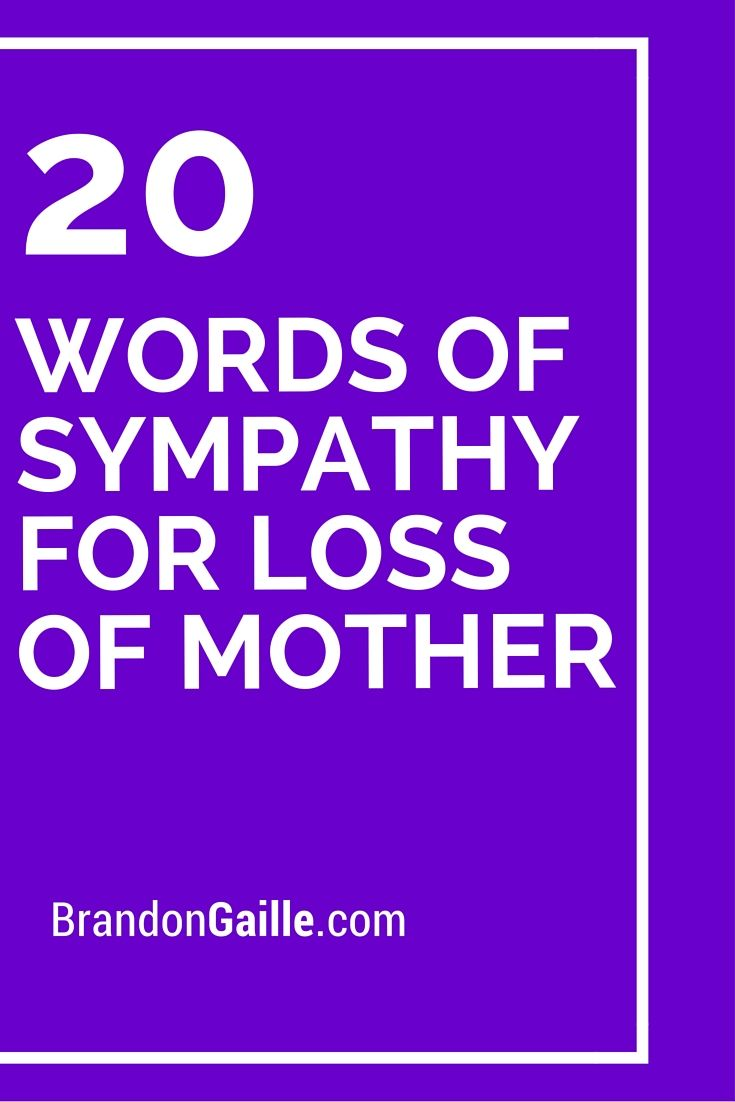 20 Words Of Sympathy For Loss Of Mother Words Of