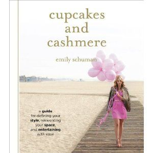 Cupcakes and Cashmere by Emily Schuman (of the blog by the same name) Publish Date - Aug 2012