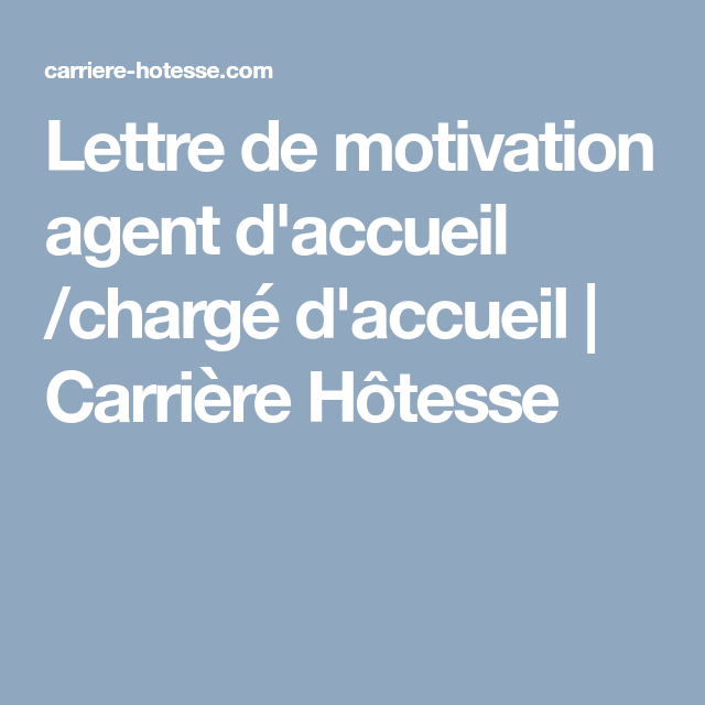 Lettre De Motivation Agent D Accueil Chargé D Accueil