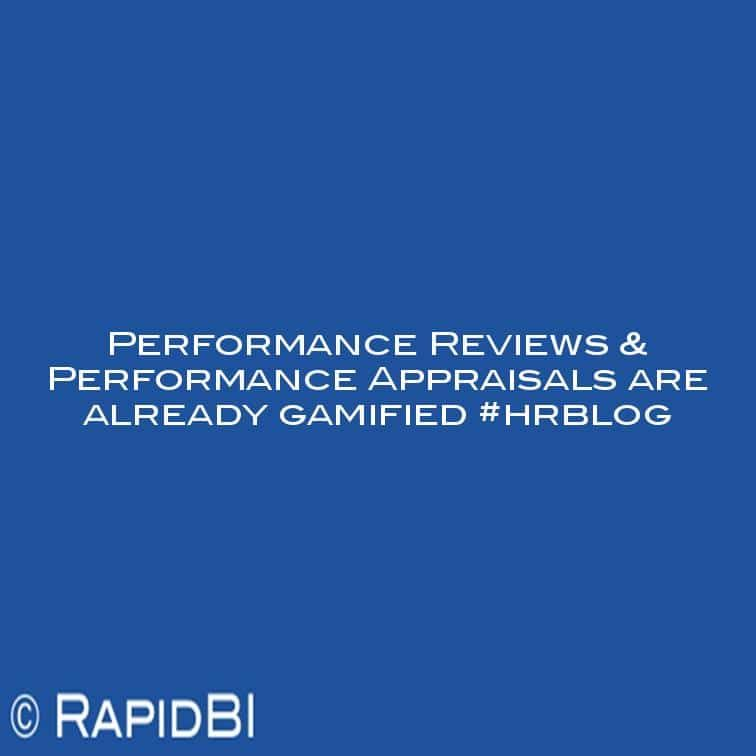 Performance Reviews \ Performance Appraisals are already gamified - performance reviews