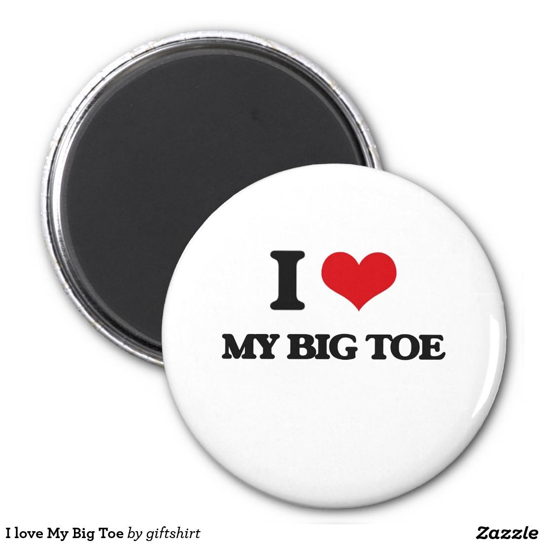 I love My Big Toe 2 Inch Round Magnet