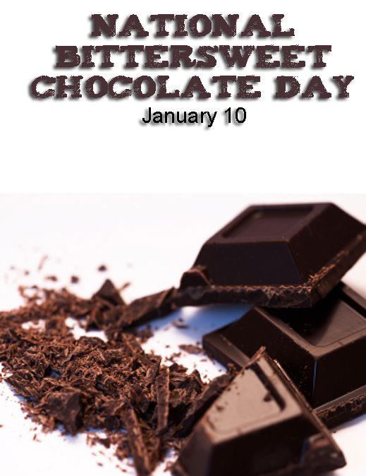 National Bittersweet Chocolate Day January 10 Chocolate Day Chocolate Bittersweet Chocolate