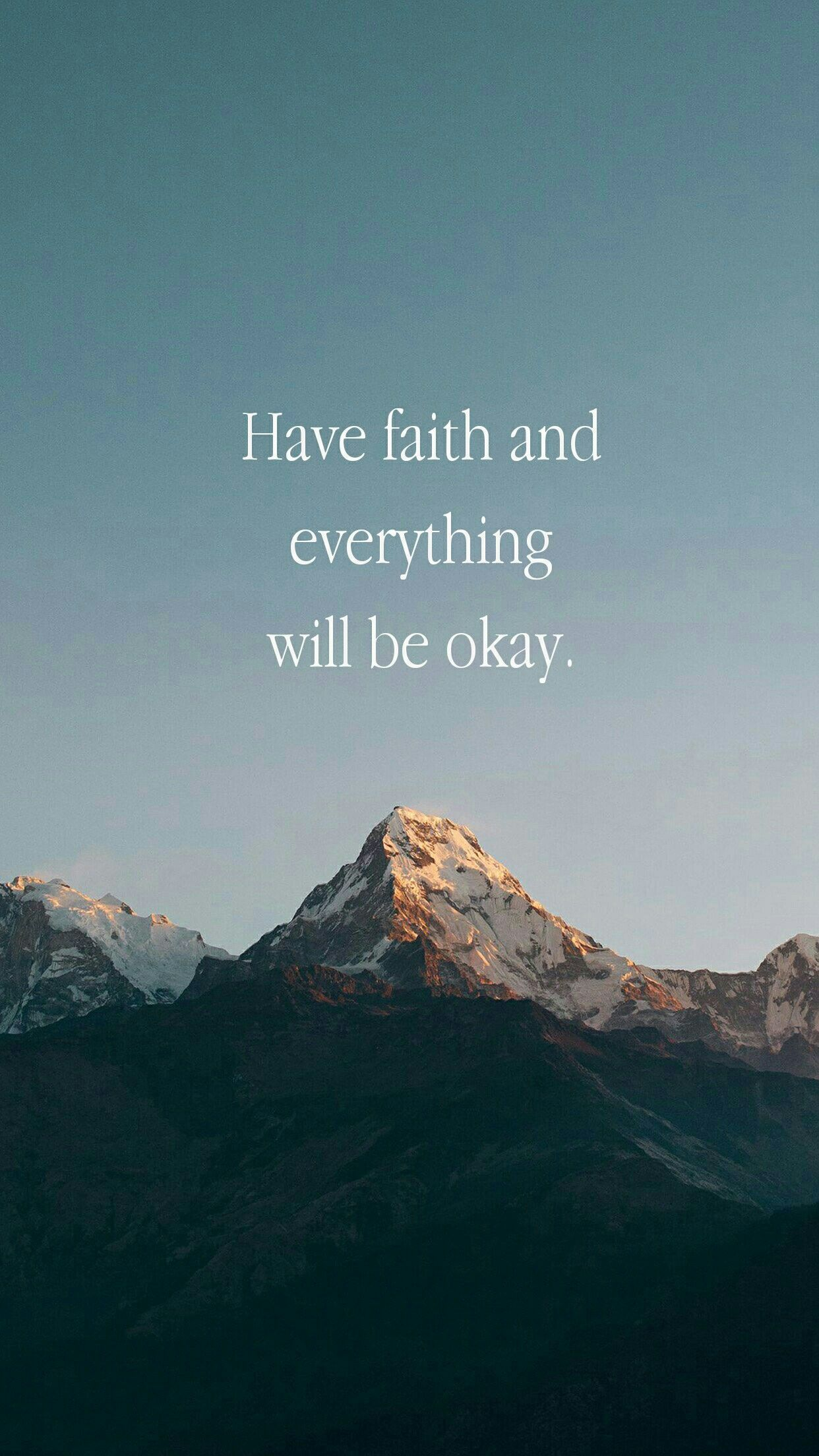 Have Faith And Everything Will Be Okay Quotes Pinterest