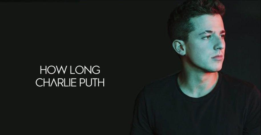 How Long Charlie Puth Chords Progression And Lyrics Charlie Puth