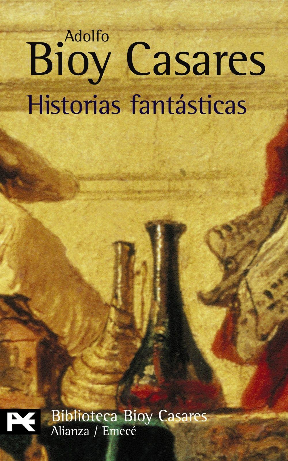 Adolfo Bioy Casares Historias Fantásticas Ciencia Ficcion Libros Adolfo Bioy Casares Biblioteca