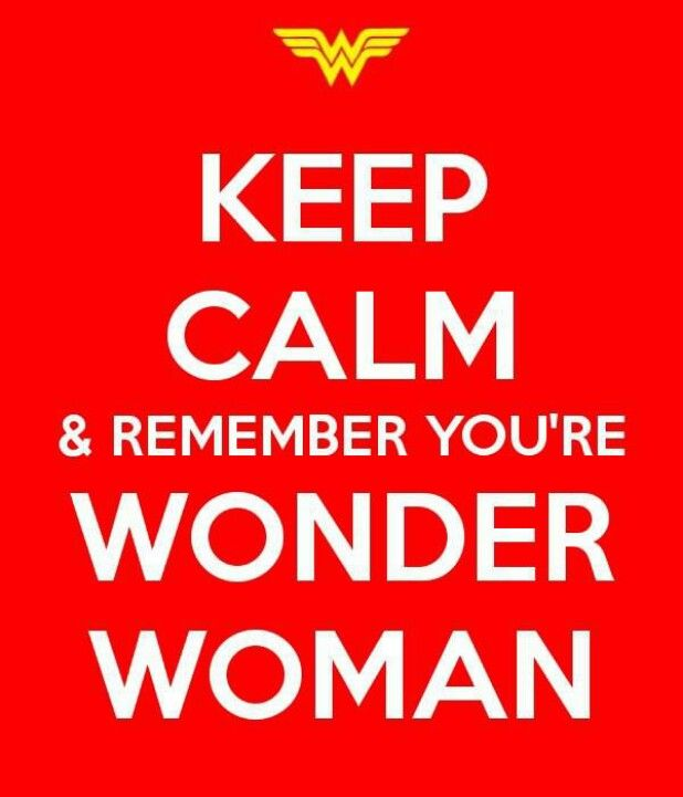 Wonder Woman Fitness Quotes: Keep Calm & Remember You're Wonder Woman!!