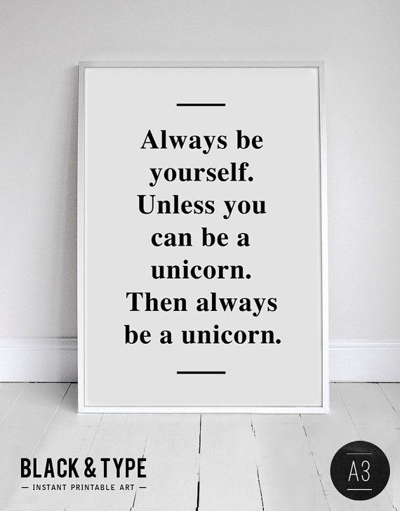 A3 Unicorn Poster Quote Print Apartment Decor Always Be