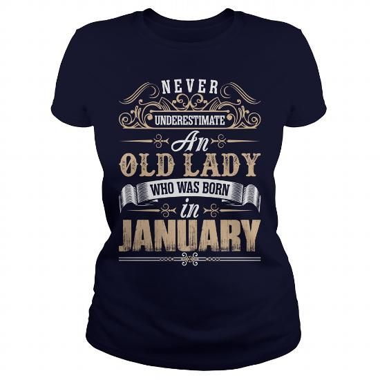 I Love january never underestimate old lady born in january tshirt T shirts