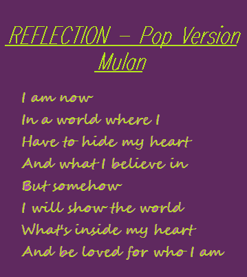 Day 26 My Favorite Lyrics Are From The Pop Version Of Reflection From Mulan It Was Sung By Christina Aguilera