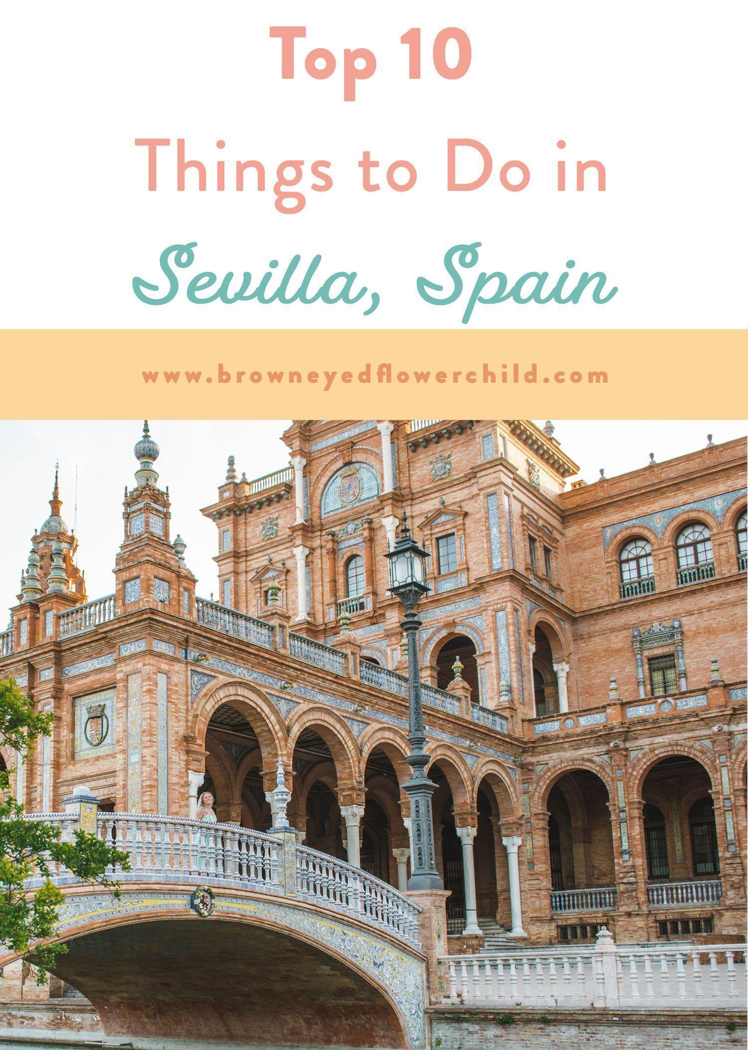 Top 10 Things To Do In Sevilla Spain Sevilla Spain Spain