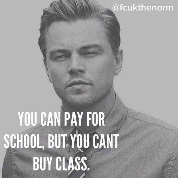 você pode pagar a escola, mas você não pode comprar classe