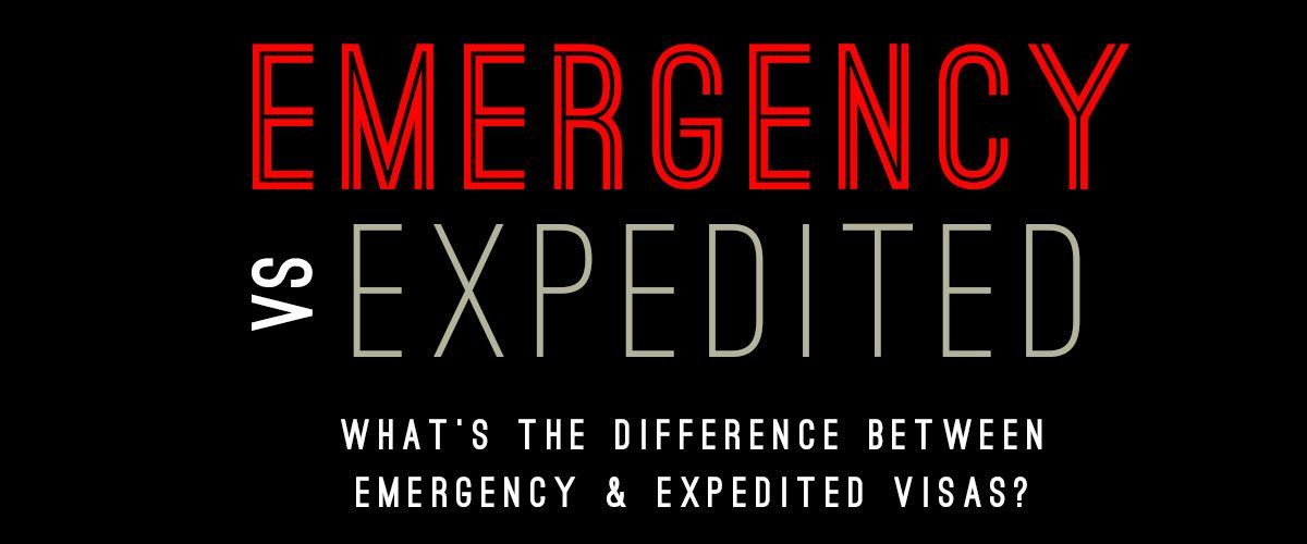 What is the difference between an Emergency Visa and an Expedited Visa?