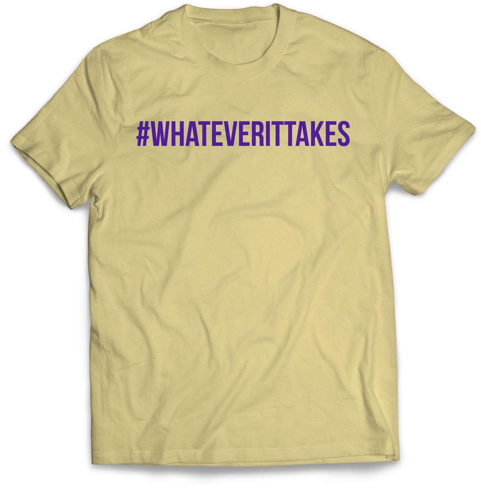 #Whateverittakes