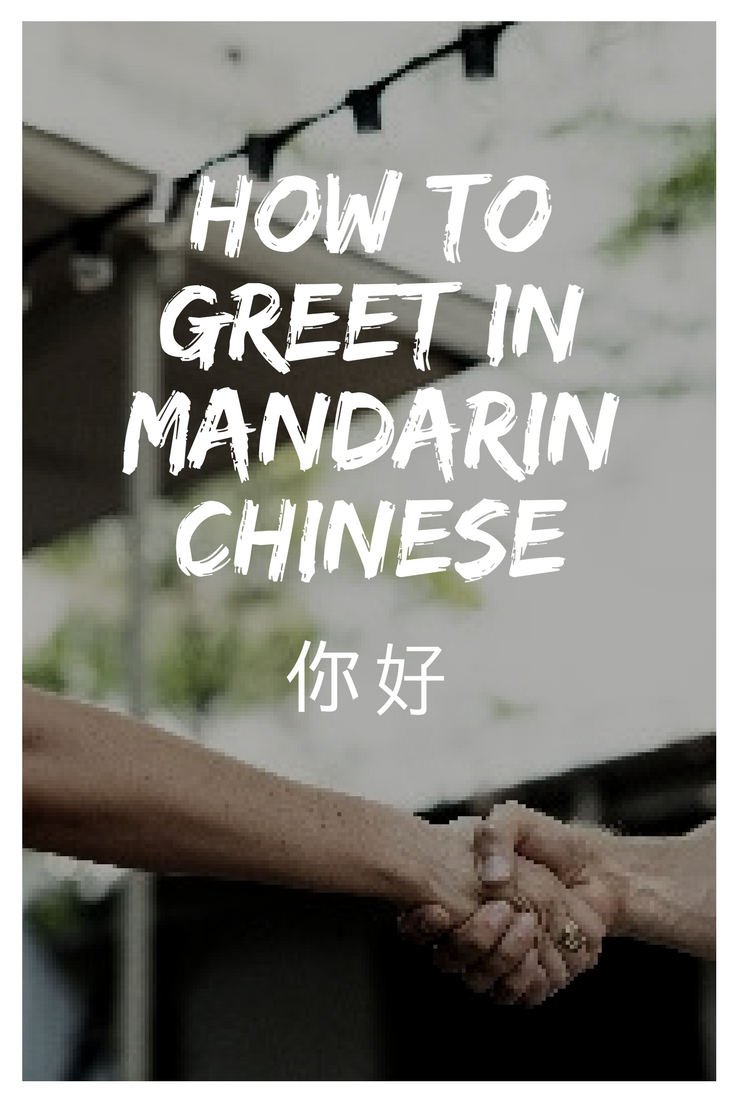 How To Greet In Mandarin Chinese In Different Situations Chinese