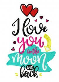 I Love You To The Moon And Back Embroidery Design I Love You Lettering Love Quotes Mimi Quotes