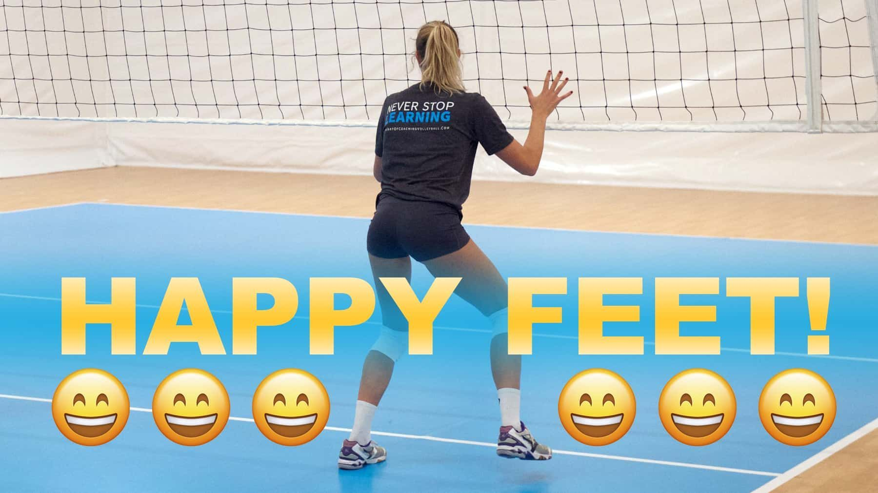 Happy Feet Coaching Volleyball Volleyball Training Volleyball Workouts