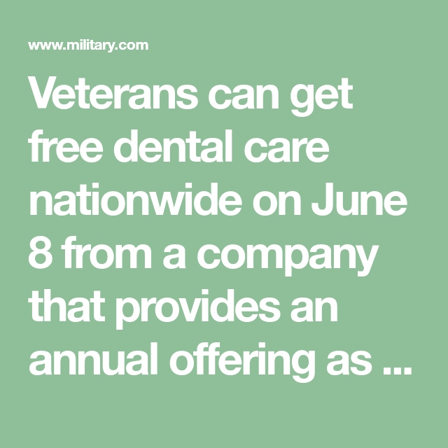 Retirees Can Get Free Dental Care June 8 Free Dental Care Free