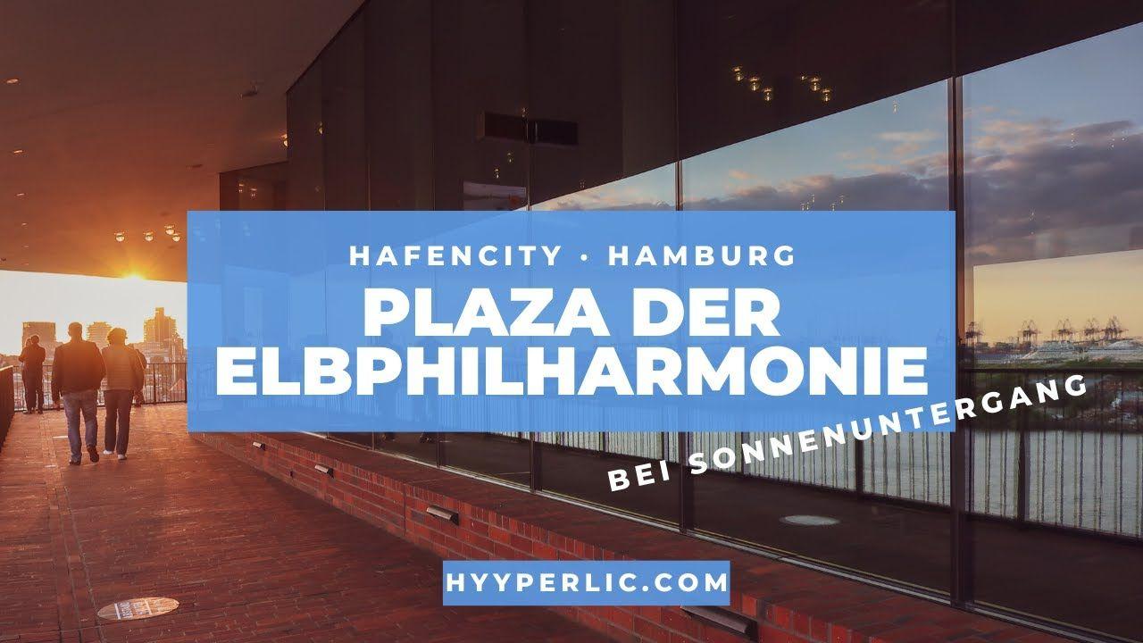 Aussicht Der Elbphilharmonie Plaza Hamburg Bei Sonnenuntergang Sunset Vi In 2020