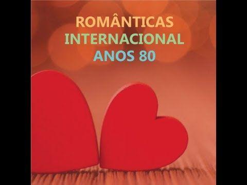 Musicas Inesqueciveis Dos Anos 70 80 90 Internacionais Youtube
