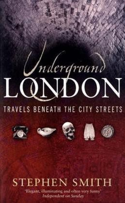 Underground London: Travels Beneath the City Streets by Stephen Smith, http://www.amazon.co.uk/dp/0349115656/ref=cm_sw_r_pi_dp_ILdKtb0H5SMKF
